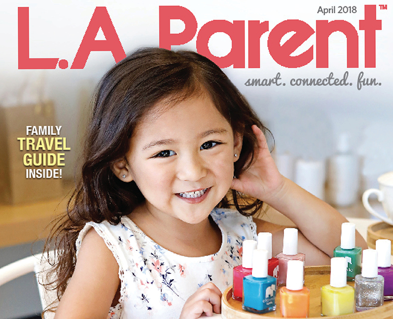 LA Parent Magazine April 2018 Issue